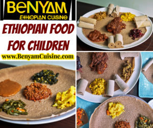 Ethiopian Food For Children @ Benyam Ethiopian Cuisine