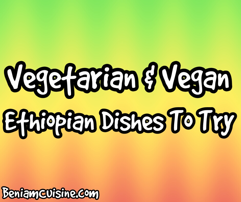 Vegetarian And Vegan Dishes To Try