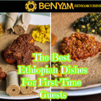 The Best Ethiopian Dishes For First-Time Guests